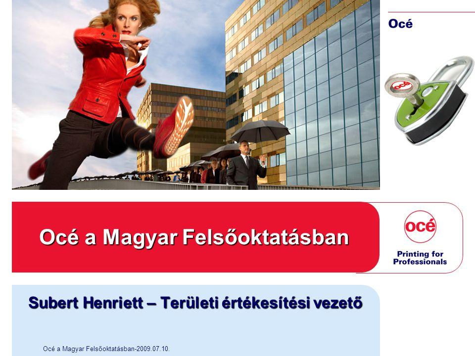 2 Székhely: a hollandiai Venlo-ban Océ világszerte – Magyarországon: Océ-Hungária Kft.
