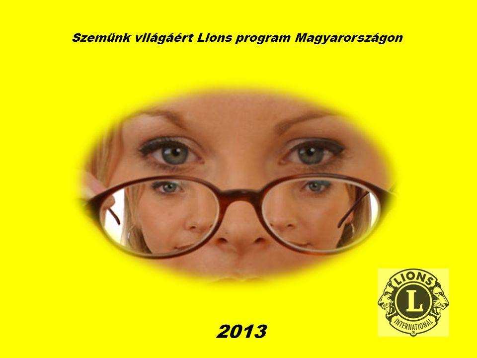 Szemünk világáért Lions program Magyarországon 2013