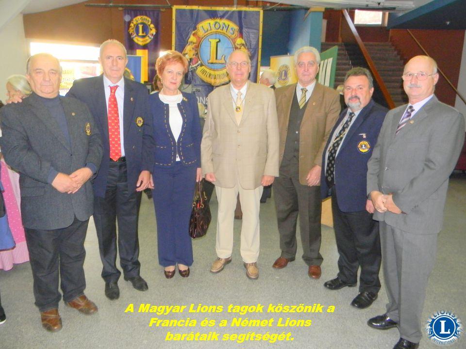 A Magyar Lions tagok köszönik a Francia és a Német Lions barátaik segítségét.