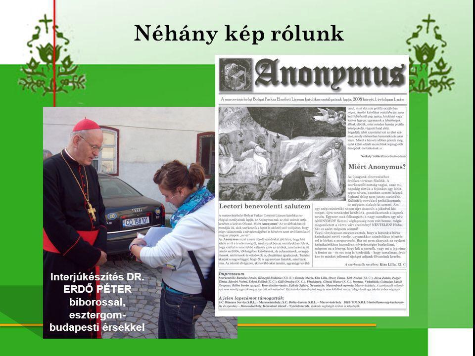 Néhány kép rólunk Interjúkészítés DR. ERDŐ PÉTER bíborossal, esztergom- budapesti érsekkel