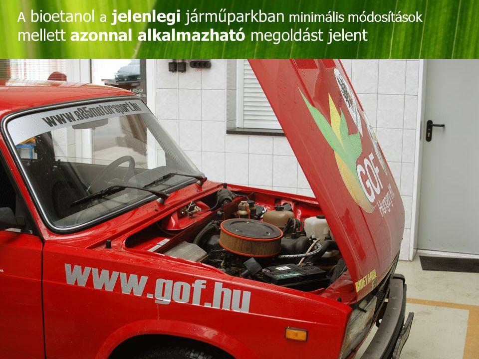 A bioetanol a jelenlegi járműparkban minimális módosítások mellett azonnal alkalmazható megoldást jelent