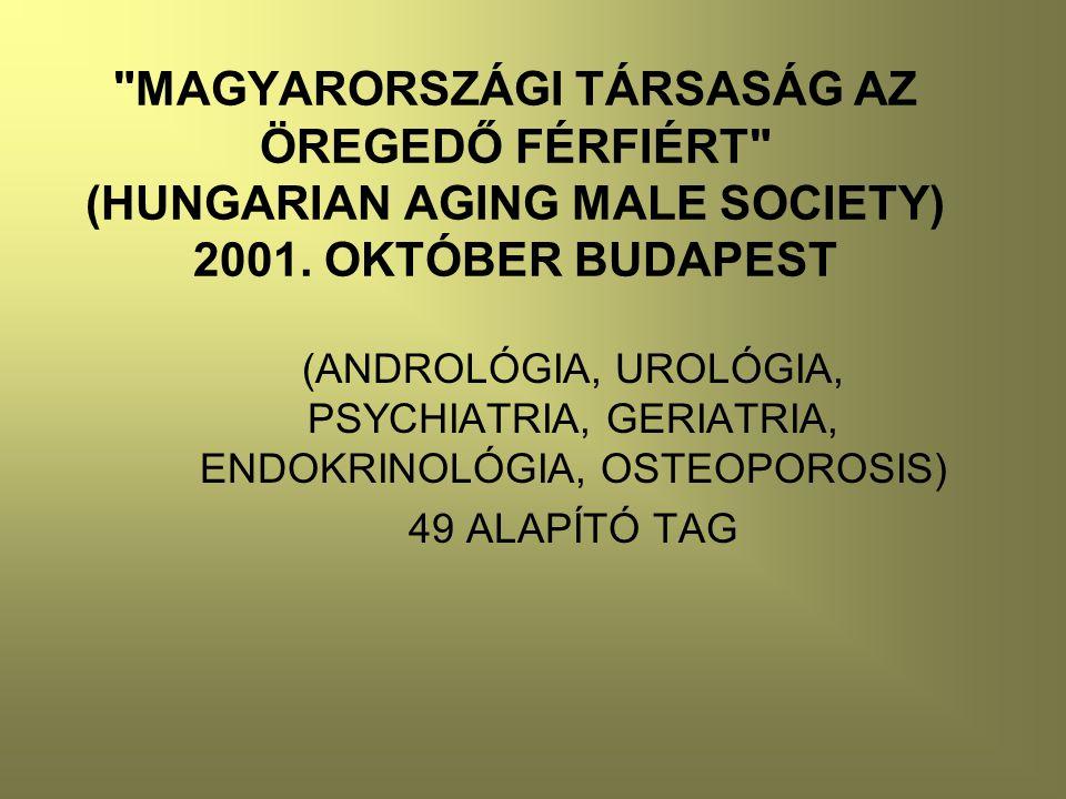 MAGYARORSZÁGI TÁRSASÁG AZ ÖREGEDŐ FÉRFIÉRT (HUNGARIAN AGING MALE SOCIETY) 2001.