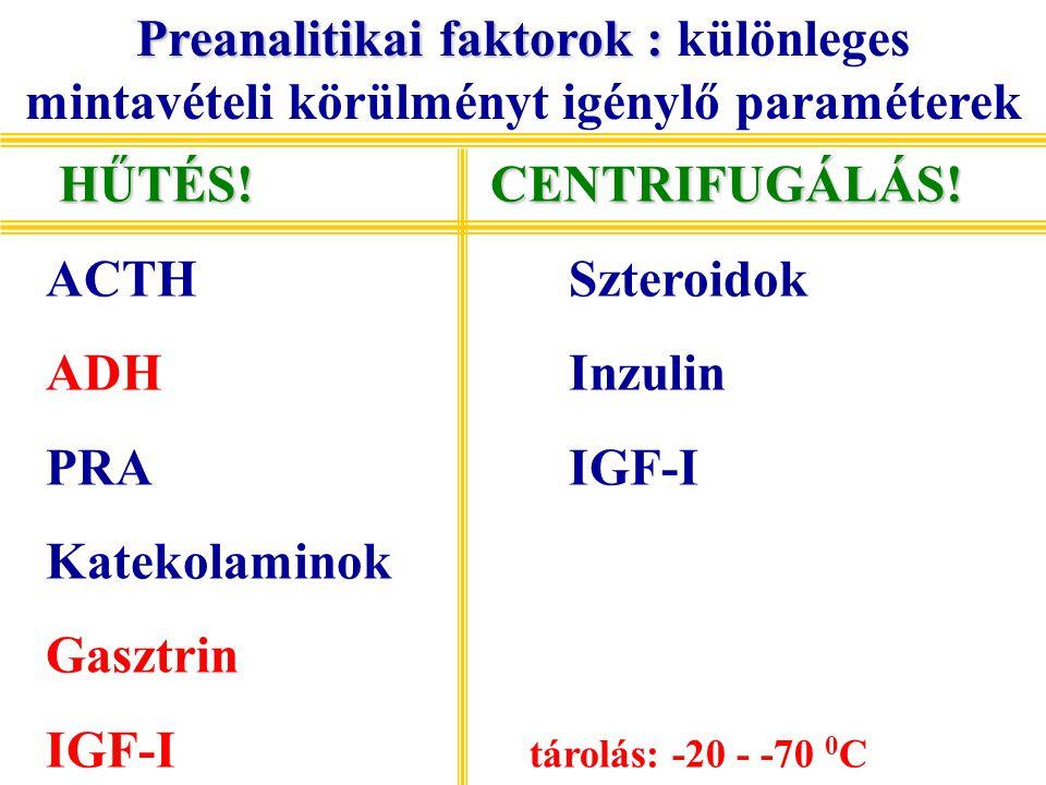 Preanalitikai faktorok : Preanalitikai faktorok : különleges mintavételi körülményt igénylő paraméterek HŰTÉS! CENTRIFUGÁLÁS! HŰTÉS! CENTRIFUGÁLÁS! AC