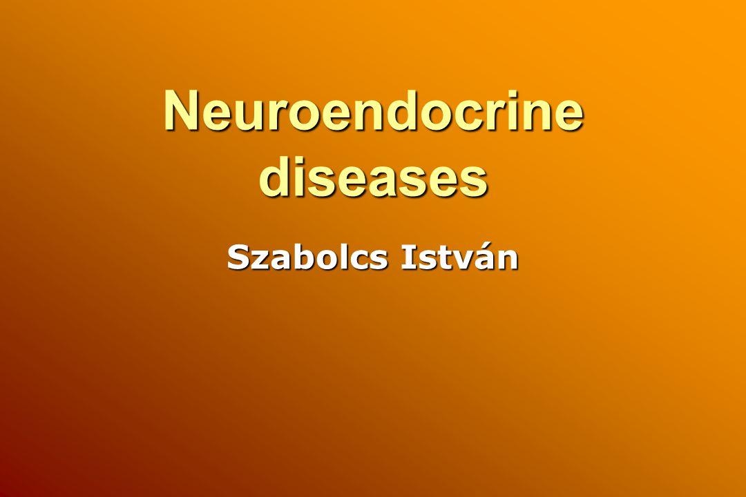 Neuroendocrine diseases Szabolcs István
