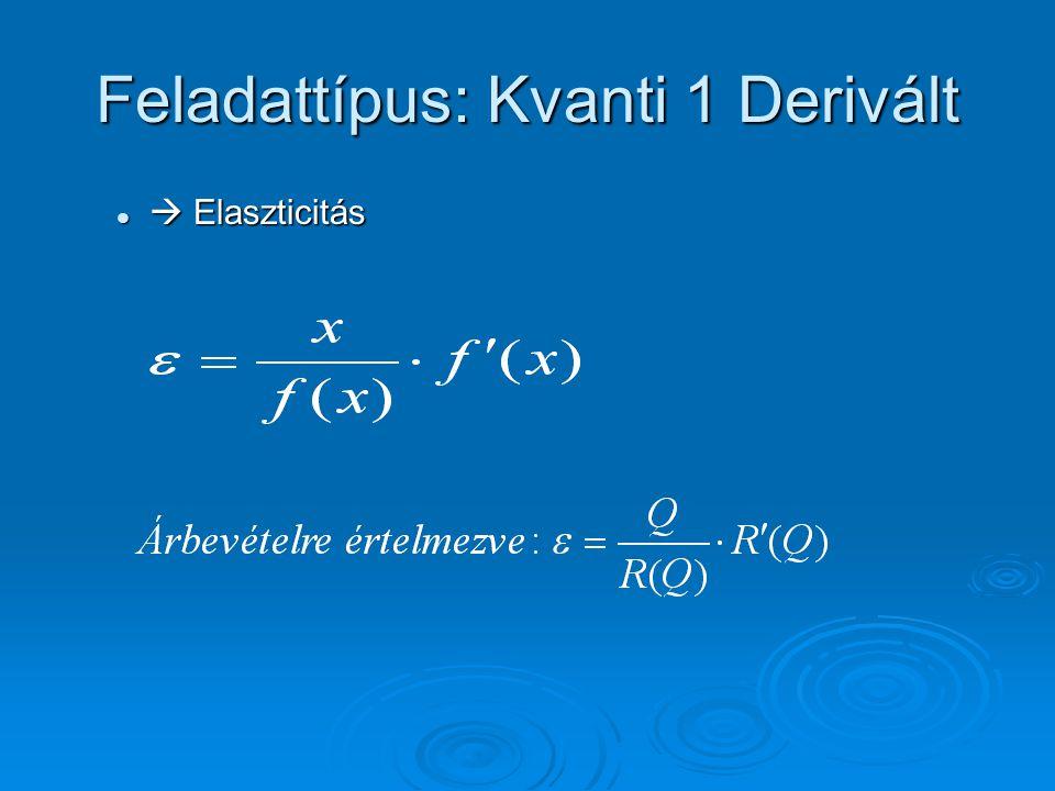 Feladattípus: Kvanti 2  Projektösszehasonlítás NPV szabály NPV szabály =nmé(r; C(t)=nmé(r; C(t) Első évtől!!!Első évtől!!.