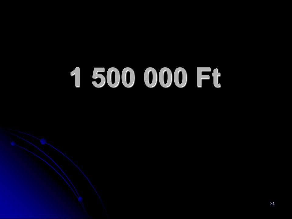 24 1 500 000 Ft