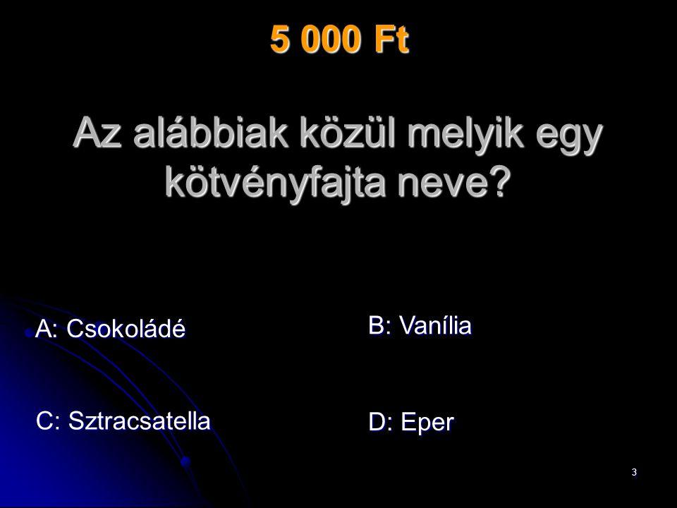 4 A: Csokoládé Az alábbiak közül melyik egy kötvényfajta neve.