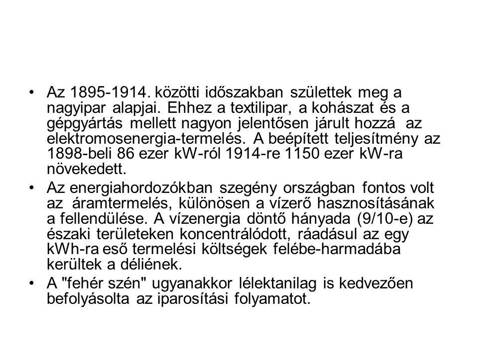 Az 1895-1914. közötti időszakban születtek meg a nagyipar alapjai.