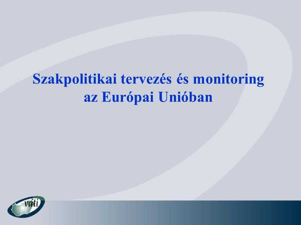 Szakpolitikai tervezés és monitoring az Európai Unióban