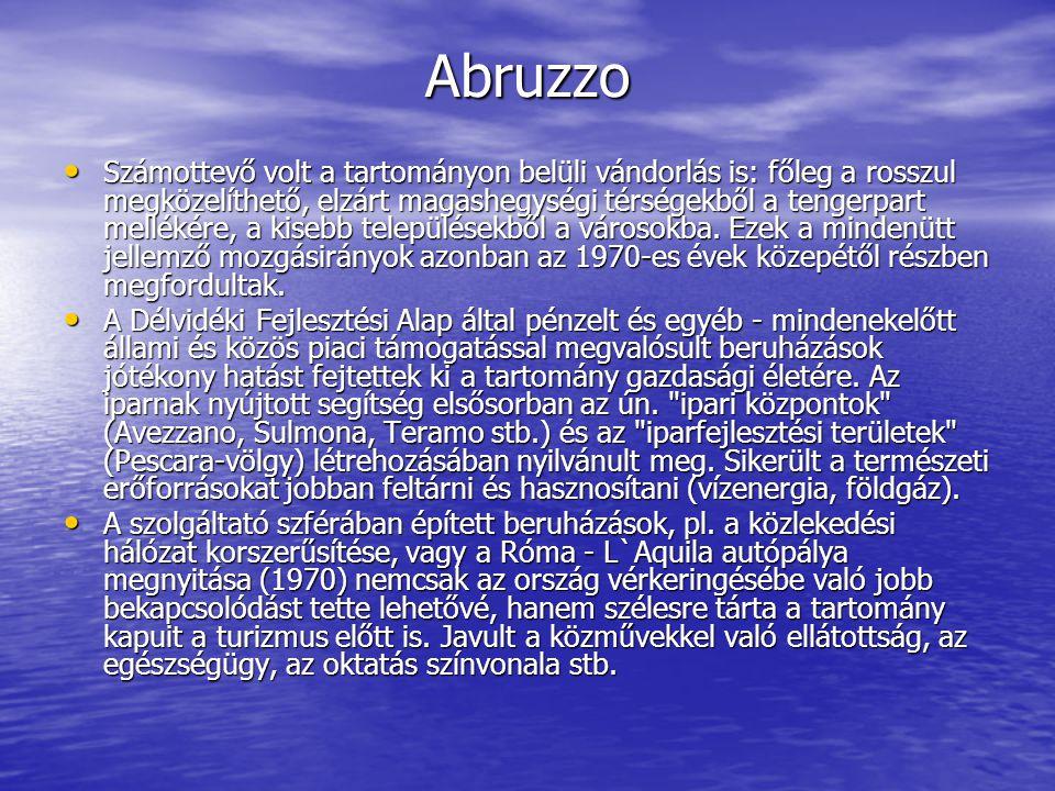 Abruzzo Számottevő volt a tartományon belüli vándorlás is: főleg a rosszul megközelíthető, elzárt magashegységi térségekből a tengerpart mellékére, a kisebb településekből a városokba.