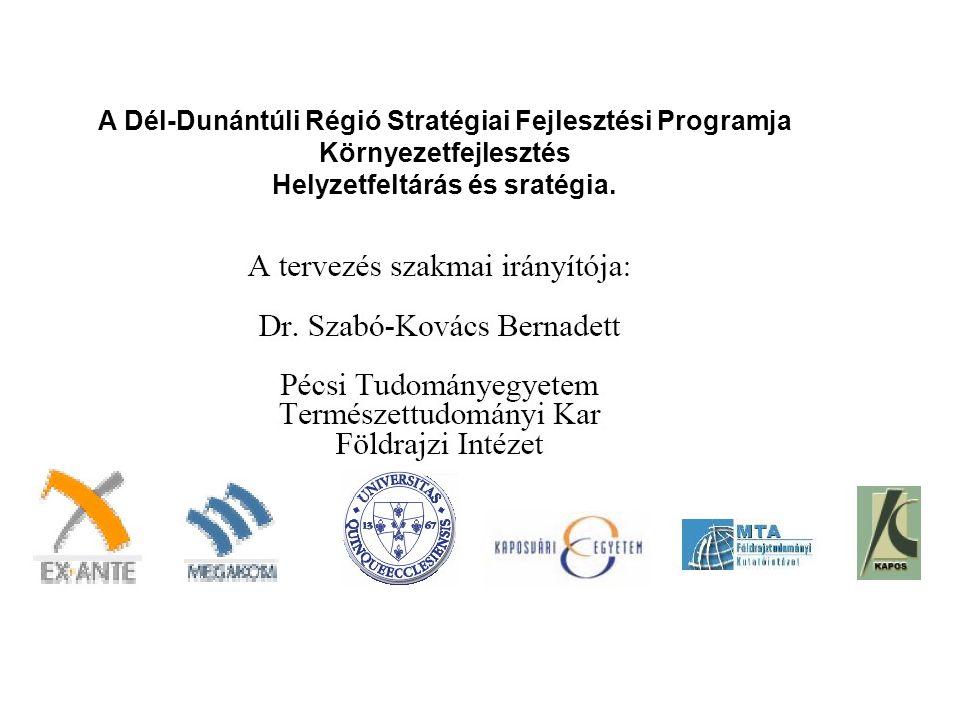 A Dél-Dunántúli Régió Stratégiai Fejlesztési Programja Környezetfejlesztés Helyzetfeltárás és sratégia.