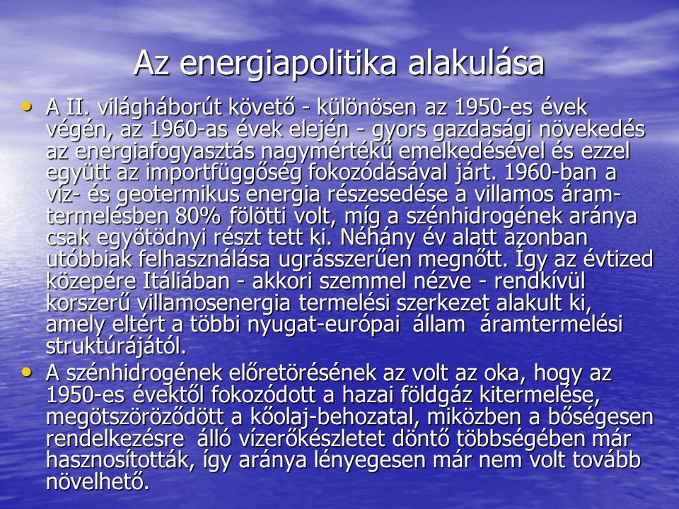 Az energiapolitika alakulása A II. világháborút követő - különösen az 1950-es évek végén, az 1960-as évek elején - gyors gazdasági növekedés az energi