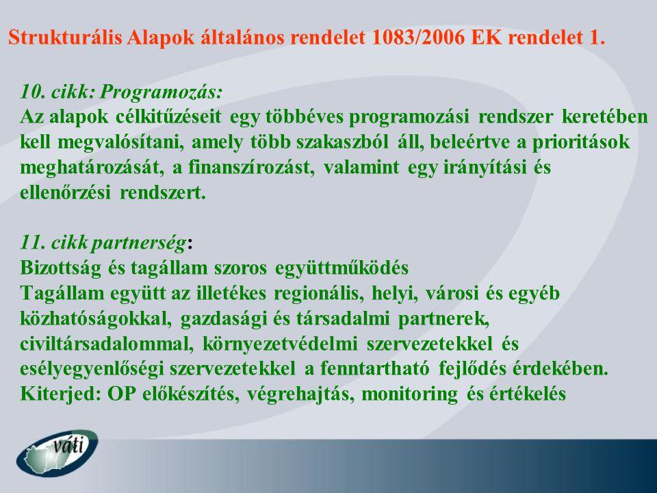 Strukturális Alapok általános rendelet 1083/2006 EK rendelet 1.