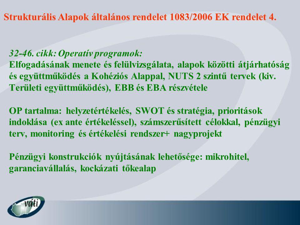 Strukturális Alapok általános rendelet 1083/2006 EK rendelet 4.