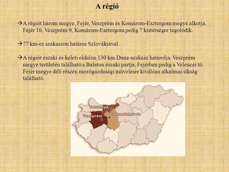 A régió  A régiót három megye, Fejér, Veszprém és Komárom-Esztergom megye alkotja.