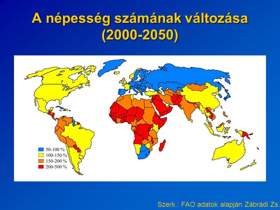 A népesség számának változása (2000-2050) Szerk.: FAO adatok alapján Zábrádi Zs.
