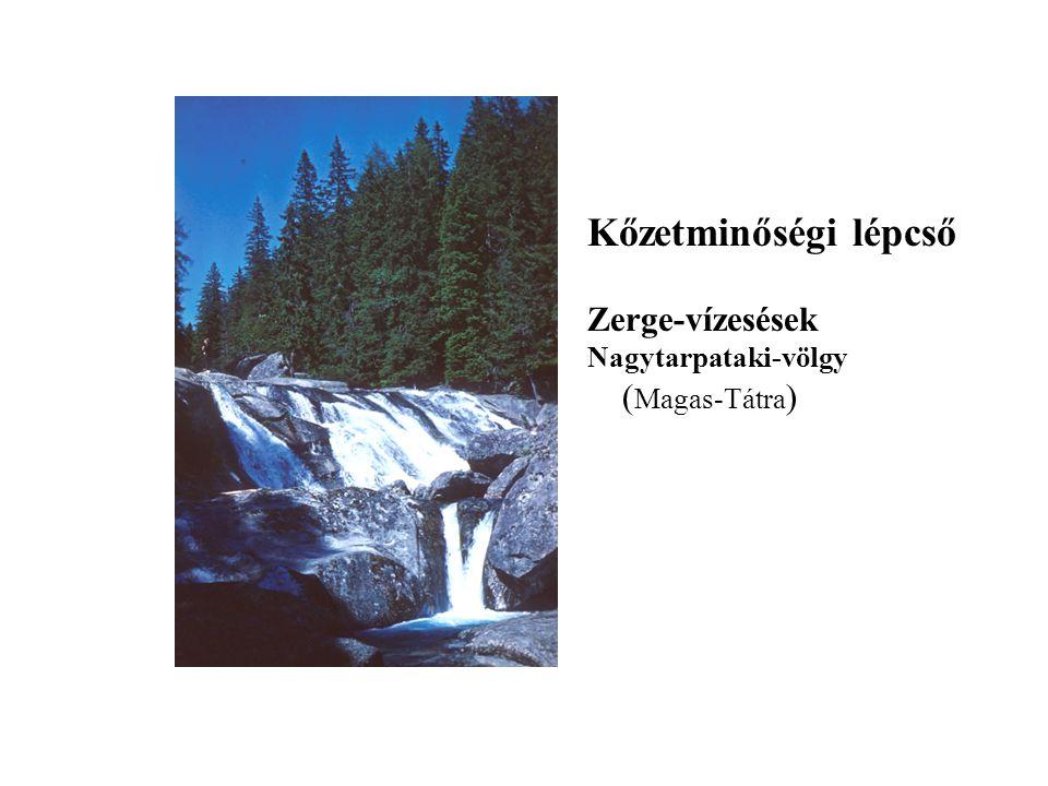 Kőzetminőségi lépcső Zerge-vízesések Nagytarpataki-völgy ( Magas-Tátra )