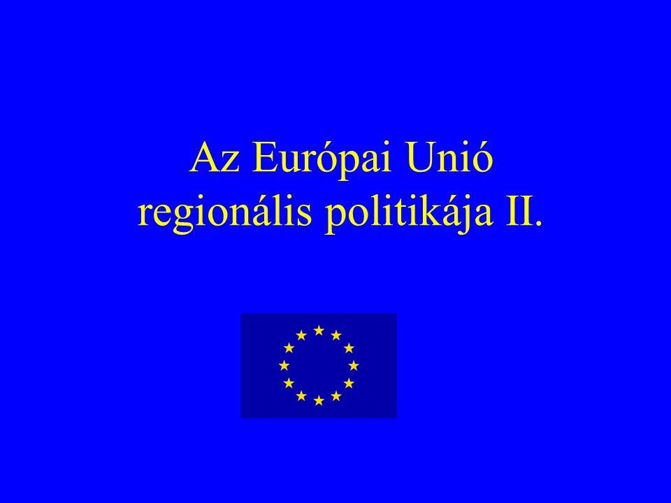 Az Európai Unió regionális politikája II.