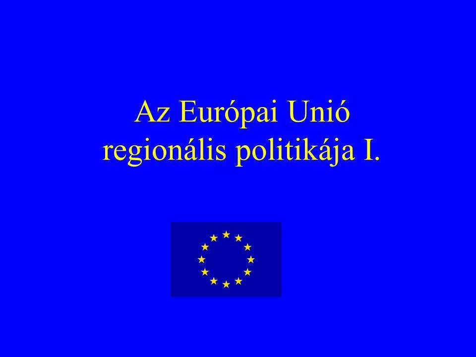 Az Európai Unió regionális politikája I.
