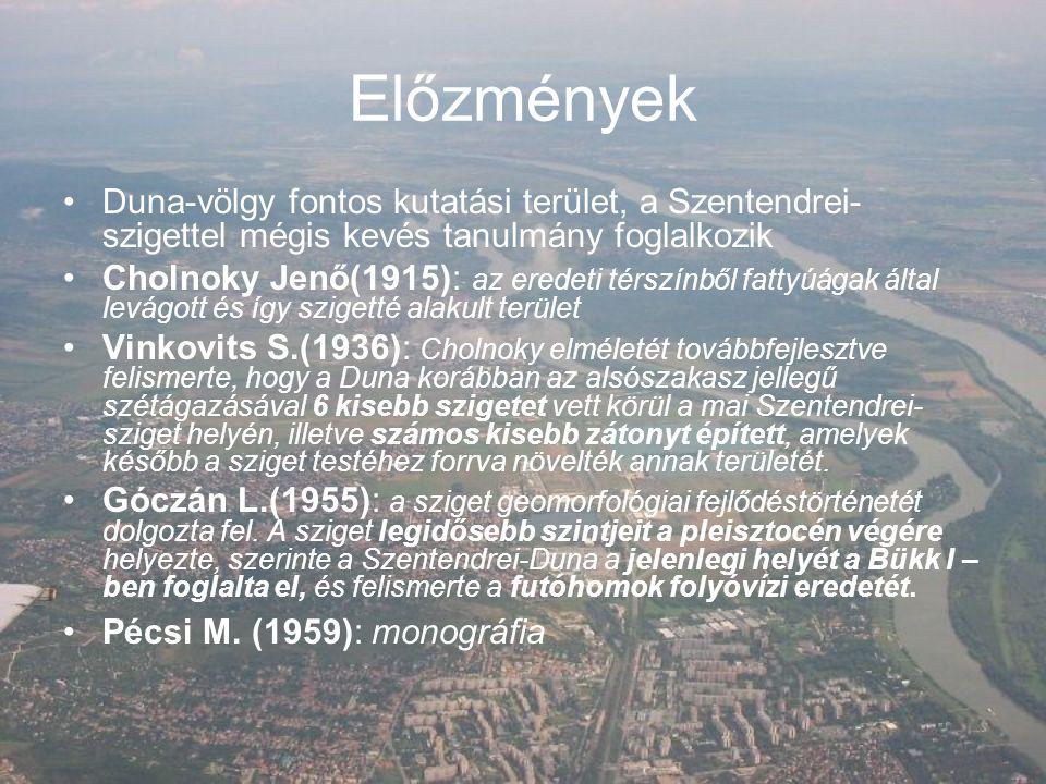 A terület felszínfejlődése A Duna-völgy ezen szakaszán a Duna legidősebb üledéke a Würm elejéről való.