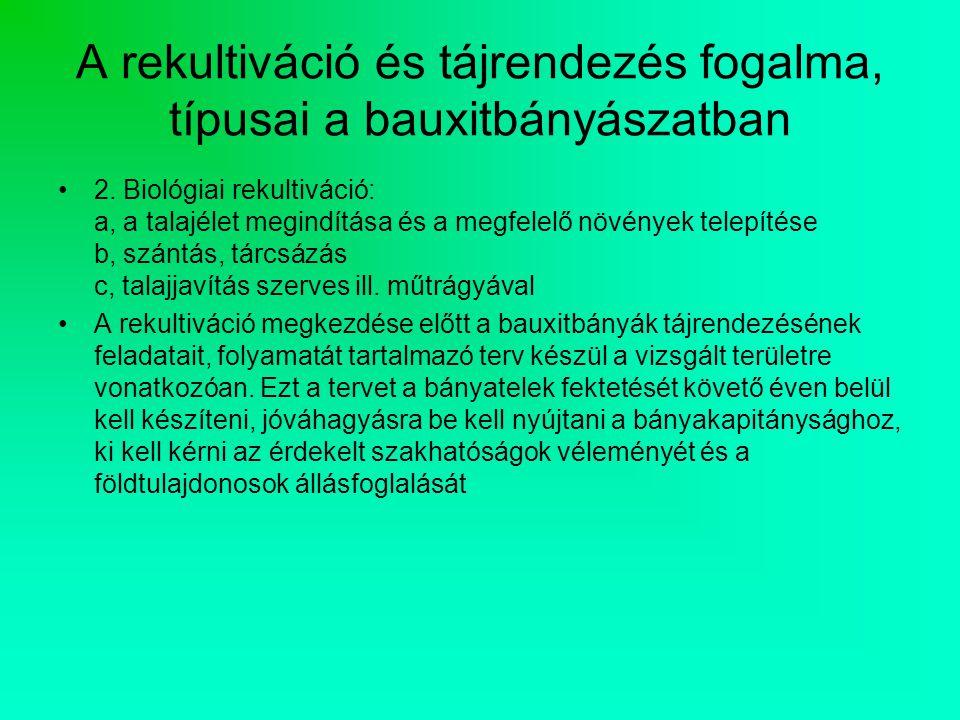 A rekultiváció és tájrendezés fogalma, típusai a bauxitbányászatban 2.