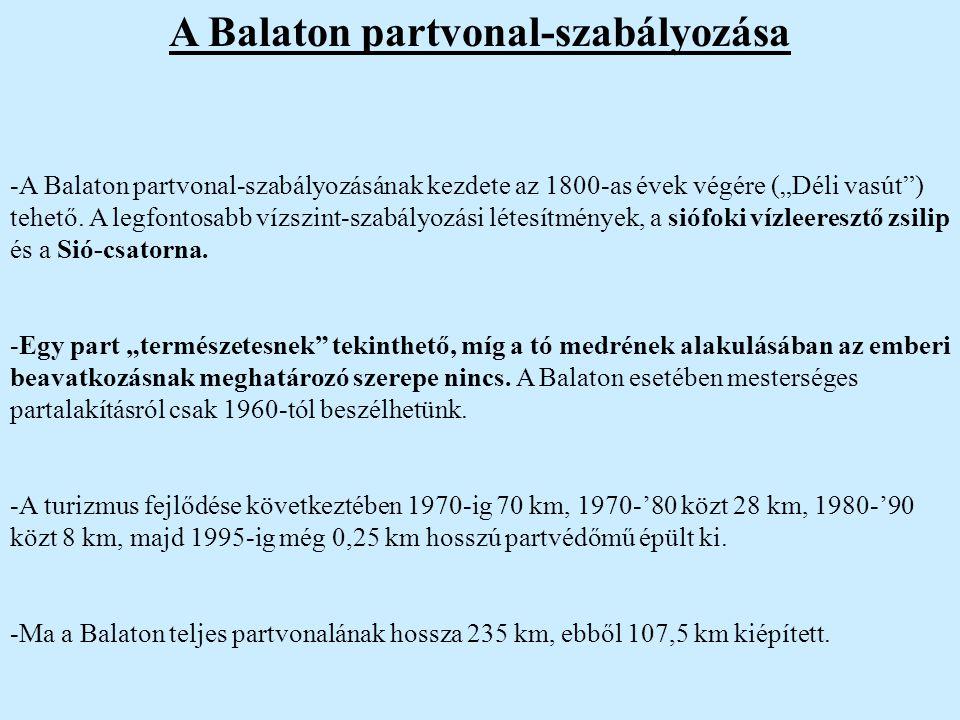 """A Balaton partvonal-szabályozása -A Balaton partvonal-szabályozásának kezdete az 1800-as évek végére (""""Déli vasút"""") tehető. A legfontosabb vízszint-sz"""