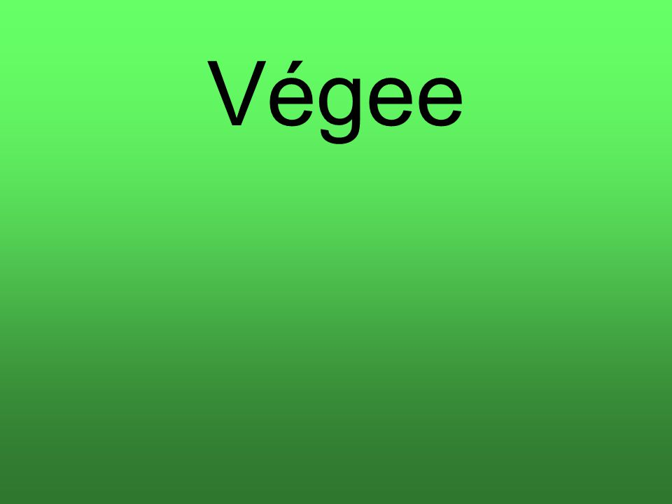 Végee
