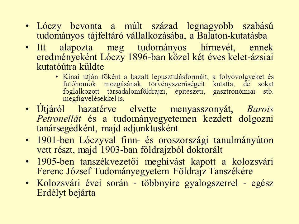 Lóczy bevonta a múlt század legnagyobb szabású tudományos tájfeltáró vállalkozásába, a Balaton-kutatásba Itt alapozta meg tudományos hírnevét, ennek e