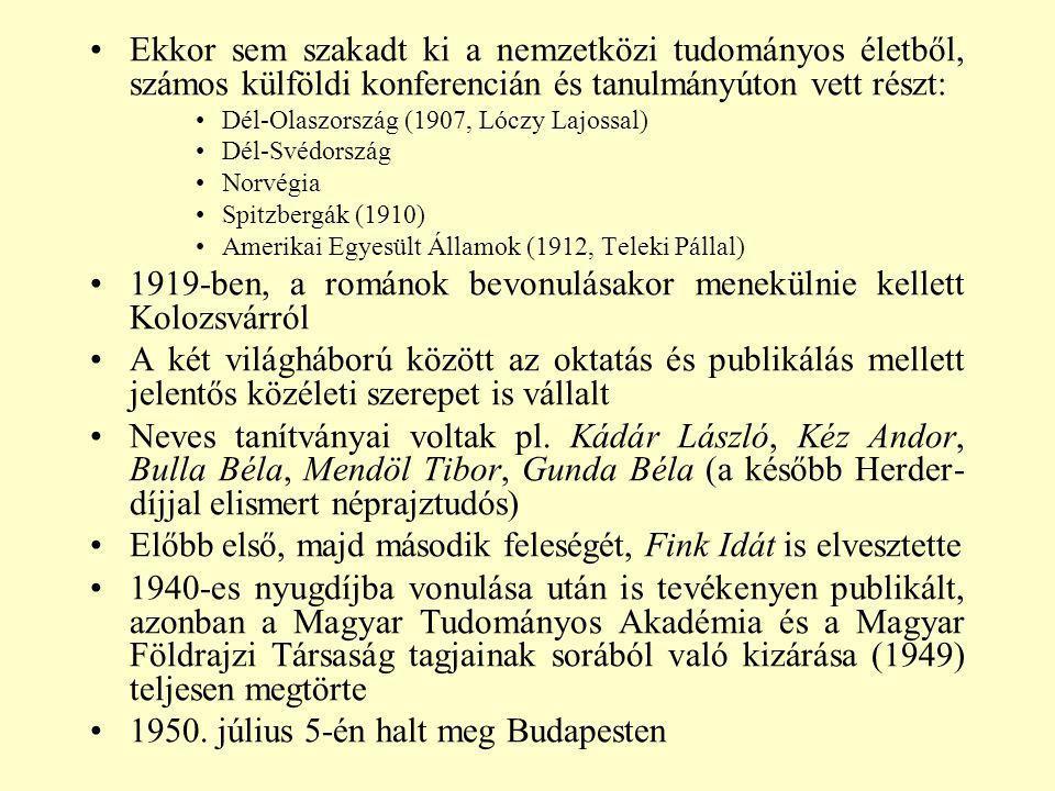 Ekkor sem szakadt ki a nemzetközi tudományos életből, számos külföldi konferencián és tanulmányúton vett részt: Dél-Olaszország (1907, Lóczy Lajossal)