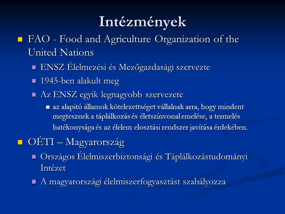 Intézmények FAO - Food and Agriculture Organization of the United Nations FAO - Food and Agriculture Organization of the United Nations ENSZ Élelmezés