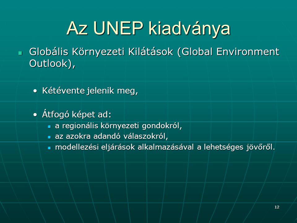 12 Az UNEP kiadványa Globális Környezeti Kilátások (Global Environment Outlook), Globális Környezeti Kilátások (Global Environment Outlook), Kétévente