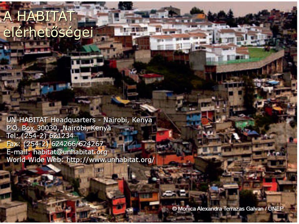 33 UN-HABITAT Headquarters - Nairobi, Kenya P.O. Box 30030, Nairobi, Kenya Tel: (254-2) 621234 Fax: (254-2) 624266/624267 E-mail: habitat@unhabitat.or