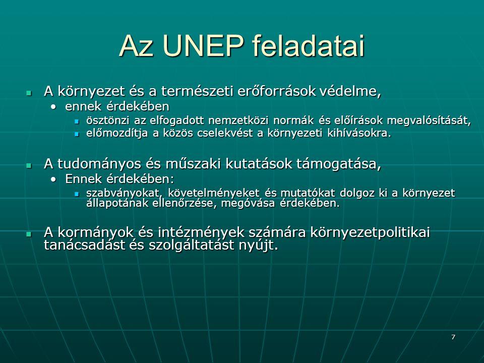 7 Az UNEP feladatai A környezet és a természeti erőforrások védelme, A környezet és a természeti erőforrások védelme, ennek érdekébenennek érdekében ö