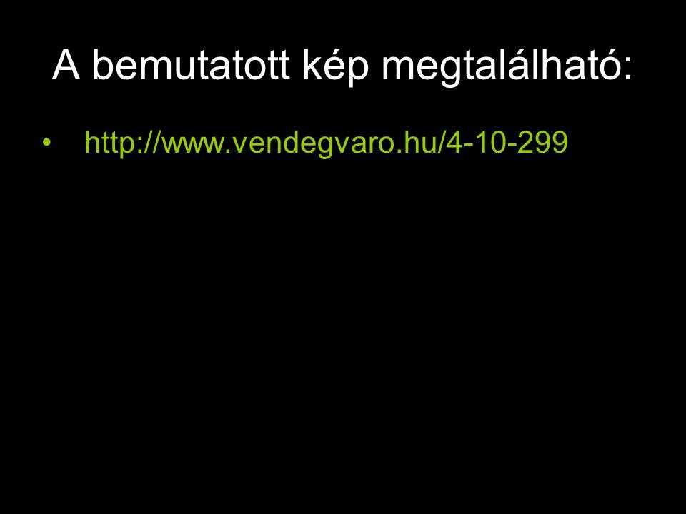 A bemutatott kép megtalálható: http://www.vendegvaro.hu/4-10-299