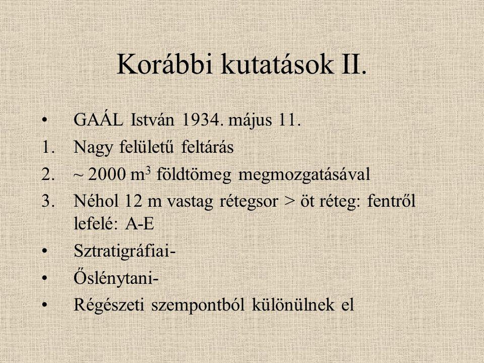 Korábbi kutatások II. GAÁL István 1934. május 11.