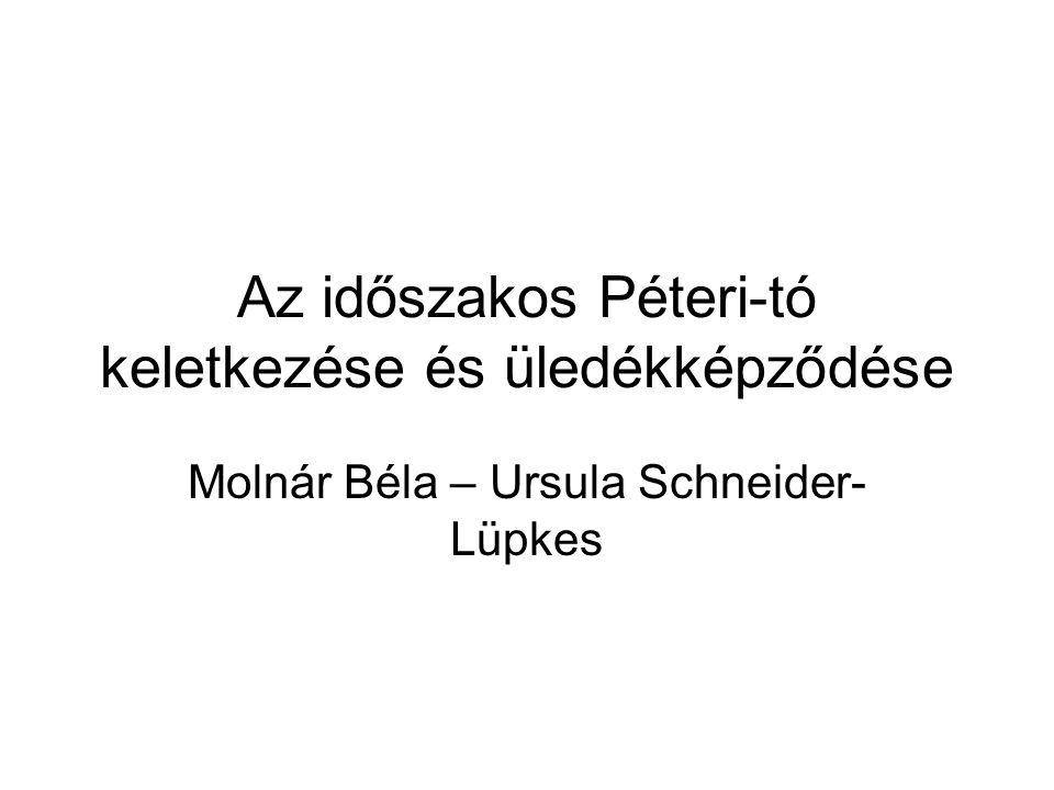 Az időszakos Péteri-tó keletkezése és üledékképződése Molnár Béla – Ursula Schneider- Lüpkes