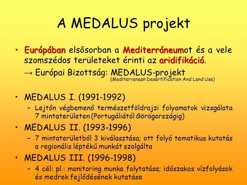 A MEDALUS projekt EurópábanMediterráneum aridifikációEurópában elsősorban a Mediterráneumot és a vele szomszédos területeket érinti az aridifikáció.