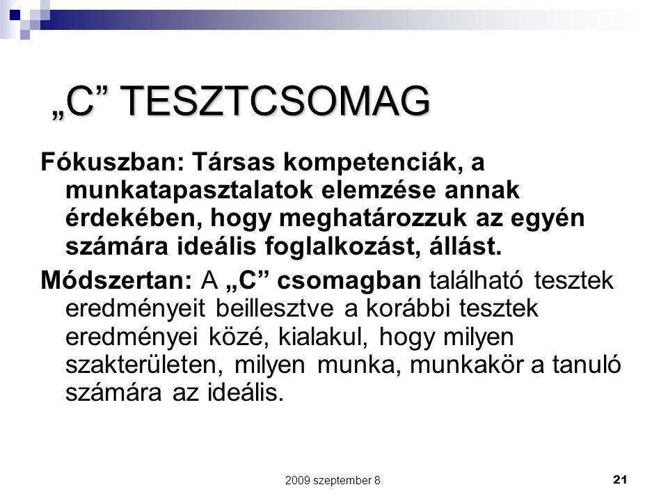 """2009 szeptember 8.21 """"C"""" TESZTCSOMAG Fókuszban: Társas kompetenciák, a munkatapasztalatok elemzése annak érdekében, hogy meghatározzuk az egyén számár"""