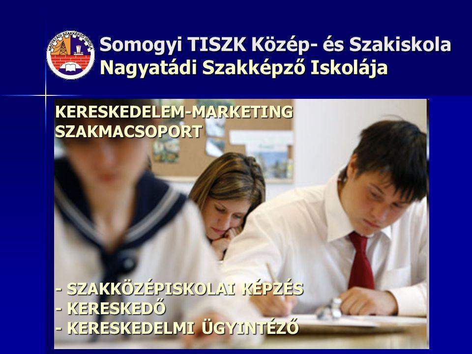 KERESKEDELEM-MARKETING SZAKMACSOPORT - SZAKKÖZÉPISKOLAI KÉPZÉS - KERESKEDŐ - KERESKEDELMI ÜGYINTÉZŐ