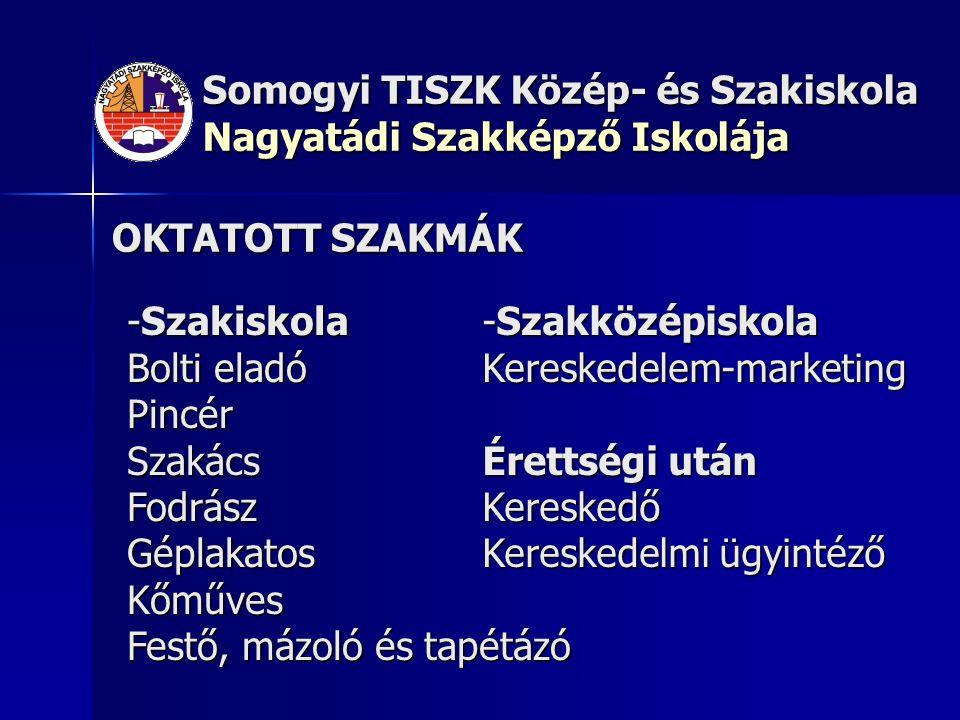 Somogyi TISZK Közép- és Szakiskola Nagyatádi Szakképző Iskolája BOLTI ELADÓ