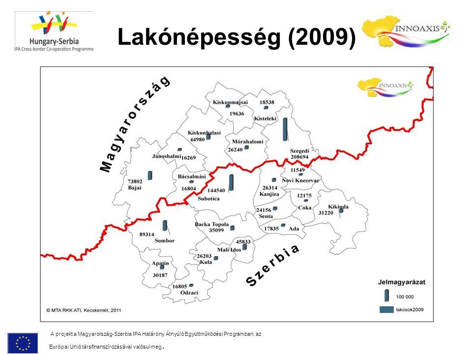 Lakónépesség (2009) A projekt a Magyarország-Szerbia IPA Határony Átnyúló Együttműködési Programban, az Európai Unió társfinanszírozásával valósul meg