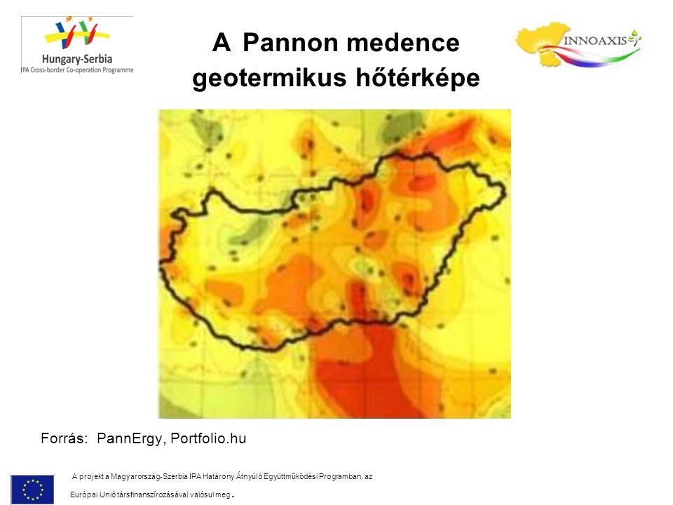 A Pannon medence geotermikus hőtérképe Forrás: PannErgy, Portfolio.hu A projekt a Magyarország-Szerbia IPA Határony Átnyúló Együttműködési Programban,