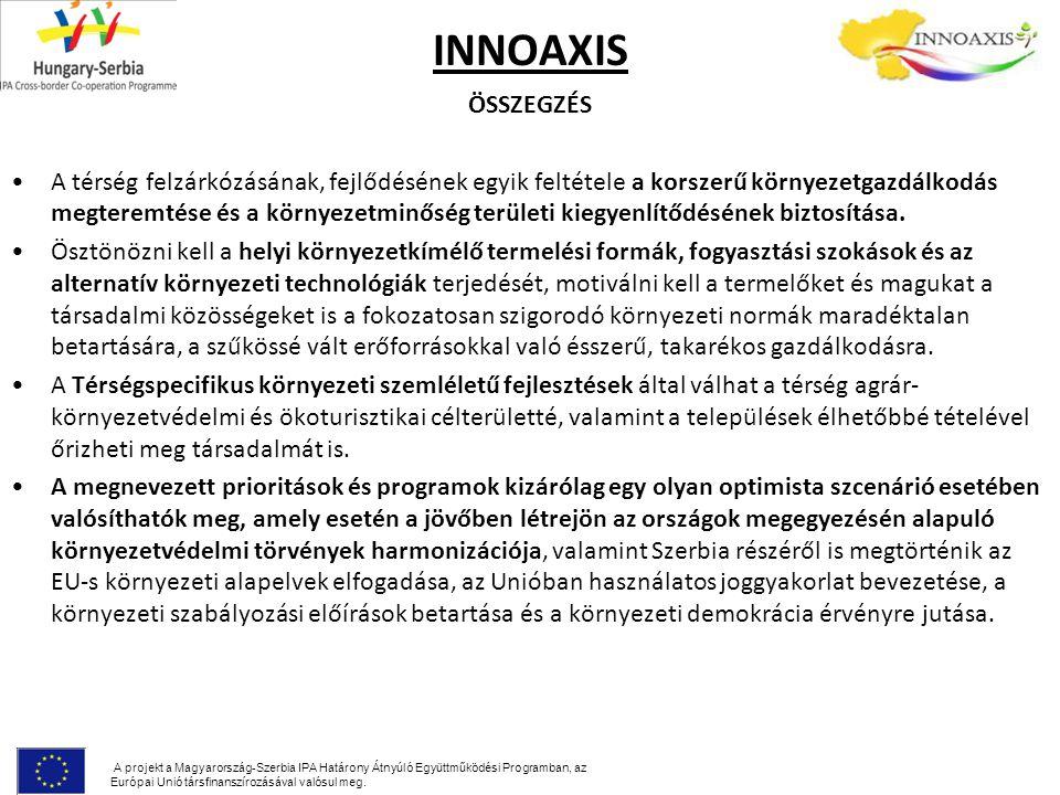 INNOAXIS ÖSSZEGZÉS A térség felzárkózásának, fejlődésének egyik feltétele a korszerű környezetgazdálkodás megteremtése és a környezetminőség területi kiegyenlítődésének biztosítása.