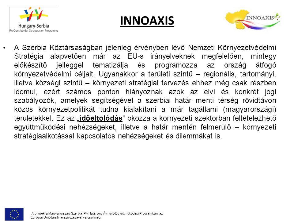 INNOAXIS A Szerbia Köztársaságban jelenleg érvényben lévő Nemzeti Környezetvédelmi Stratégia alapvetően már az EU-s irányelveknek megfelelően, mintegy