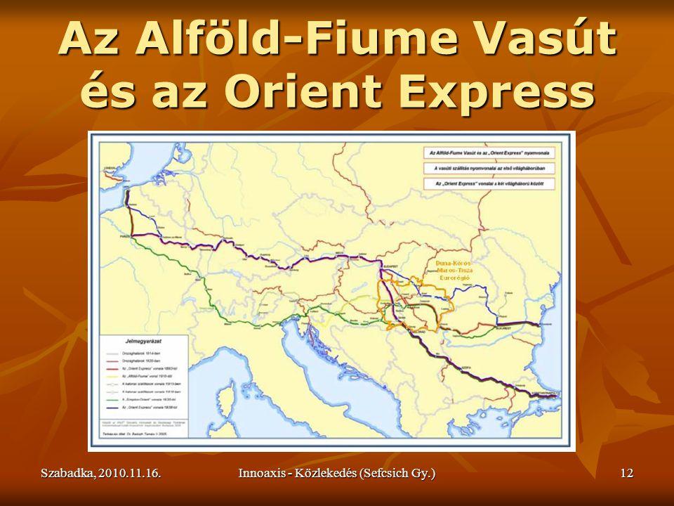 Szabadka, 2010.11.16.Innoaxis - Közlekedés (Sefcsich Gy.)12 Az Alföld-Fiume Vasút és az Orient Express
