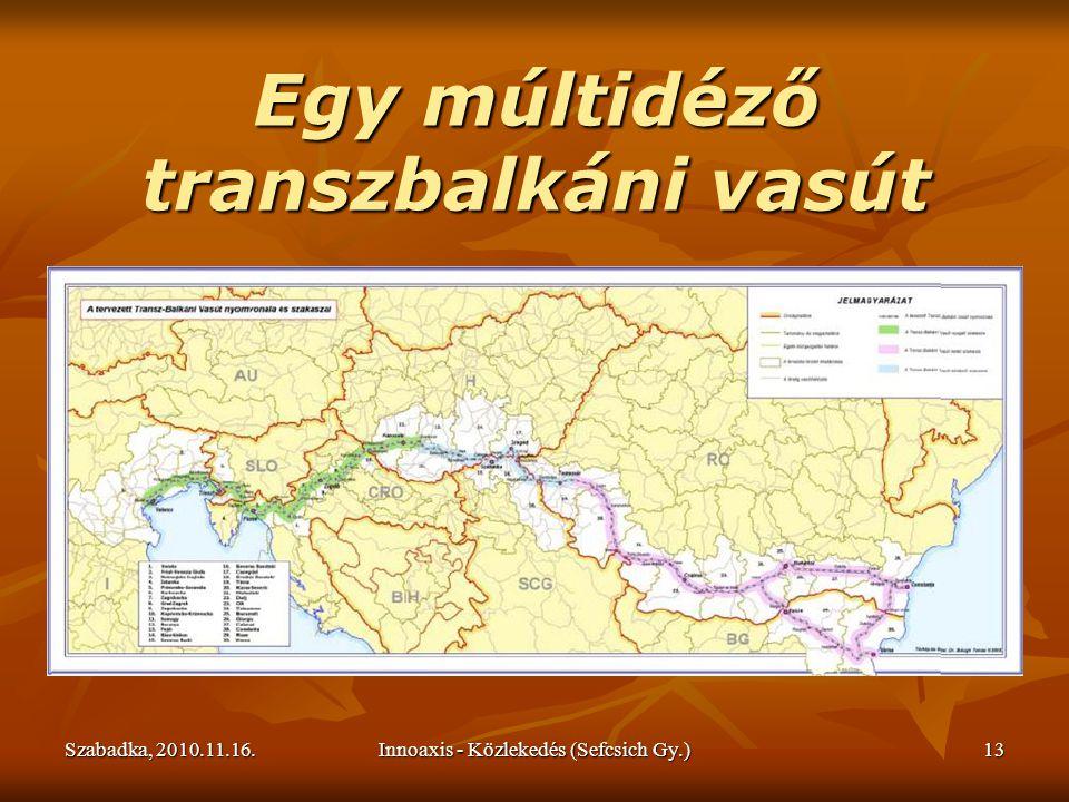 Szabadka, 2010.11.16.Innoaxis - Közlekedés (Sefcsich Gy.)13 Egy múltidéző transzbalkáni vasút