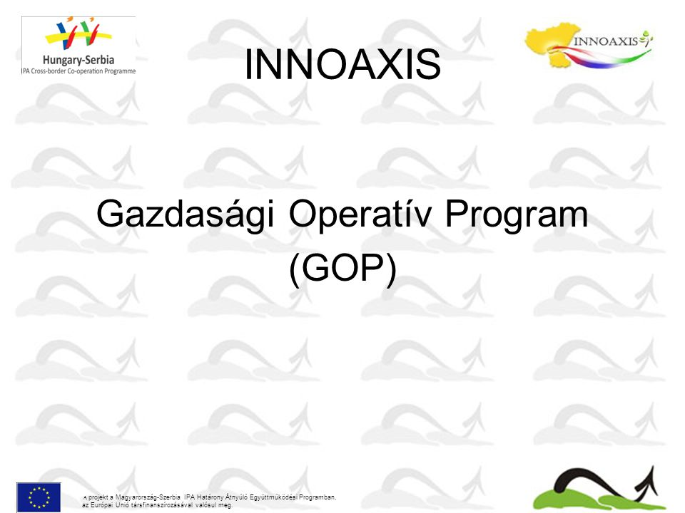 INNOAXIS Prioritások, beavatkozási területek: -Mezőgazdaság és a helyi élelmiszertermelés fejlesztése: -Átfogó az egész mezőgazdasági termelést érintő tevékenységek (diverzifikáció, CB Tész, értékesítés, szaktanácsadás továbbképzés) -A mezőgazdasági termeléshez kapcsolódó beavatkozási programok (öntözés, termálvíz, tenyészállat) -Piacra lépést segítő beavatkozások (marketing fejlesztés, nagy munkaigényű speciális termékek) A projekt a Magyarország-Szerbia IPA Határony Átnyúló Együttműködési Programban, az Európai Unió társfinanszírozásával valósul meg.