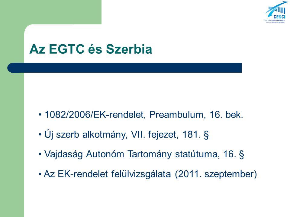 Az EGTC és Szerbia 1082/2006/EK-rendelet, Preambulum, 16. bek. Új szerb alkotmány, VII. fejezet, 181. § Vajdaság Autonóm Tartomány statútuma, 16. § Az