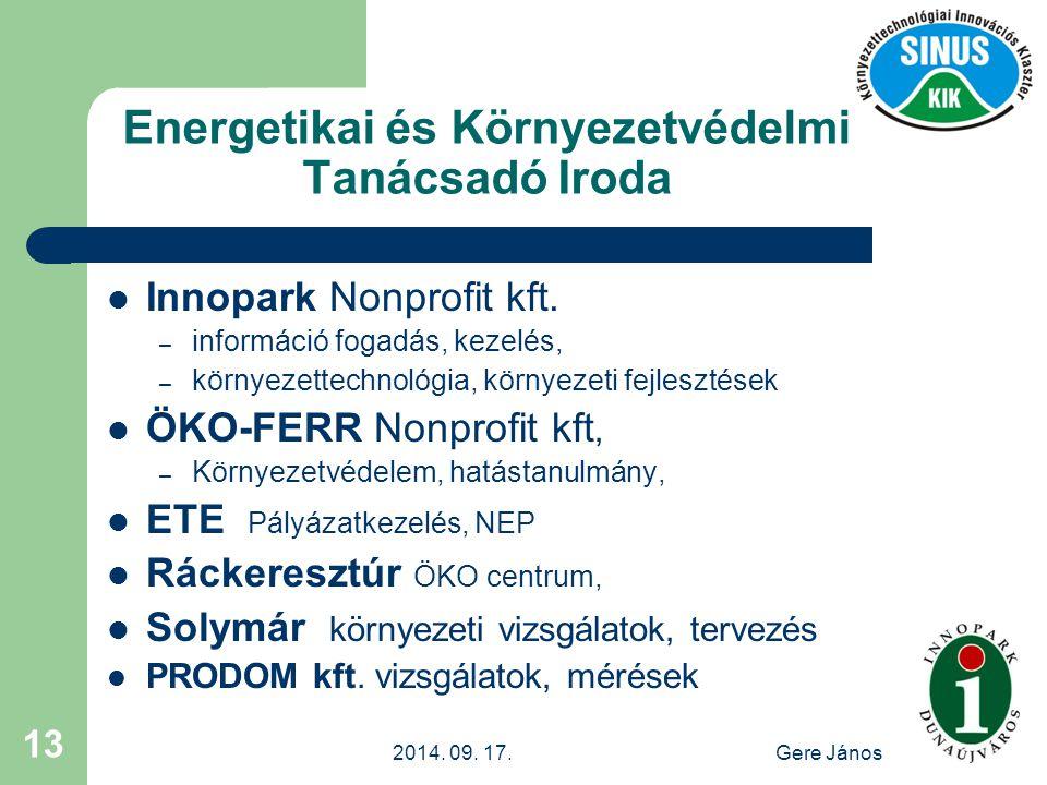 2014. 09. 17.Gere János 13 Energetikai és Környezetvédelmi Tanácsadó Iroda Innopark Nonprofit kft. – információ fogadás, kezelés, – környezettechnológ