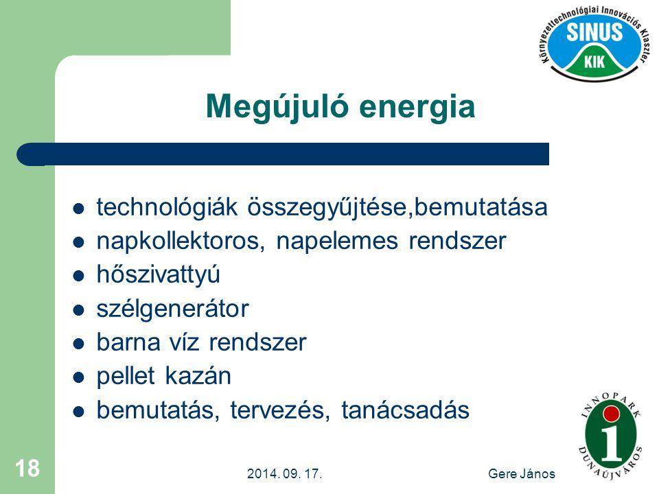 2014. 09. 17.Gere János 18 Megújuló energia technológiák összegyűjtése,bemutatása napkollektoros, napelemes rendszer hőszivattyú szélgenerátor barna v
